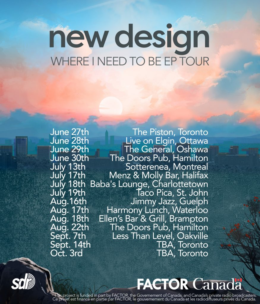 New Design Where I Need To Be Tour 2019
